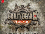 Guilty Gear Xrd -REVELATOR- Original Soundtrack