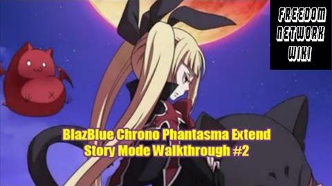 Blazblue Chronophantasma Extend Story Mode Walkthrough -2