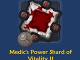 Medic's Power Shard of Vitality II