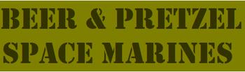 Beer & Pretzel Space Marines