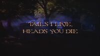 Tails I Live, Heads You Die title card