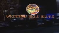 Wedding Bell Blues title card