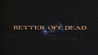 Better Off Dead title card