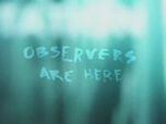 Observers are here