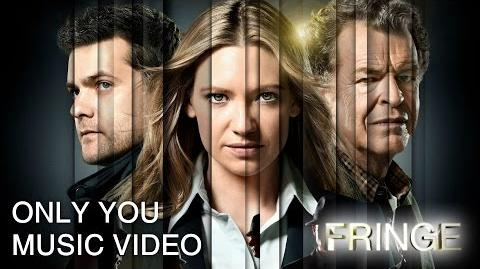 Only You - Fringe Tribute Music Video