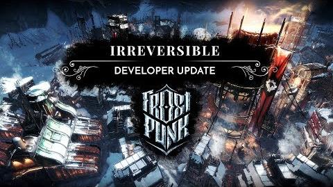 "FROSTPUNK Developer Update - ""Irreversible"" (Endgame reveal)"