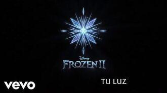 """Pepe Vilchis - Tu Luz (De """"Frozen 2"""" Lyric Video)"""