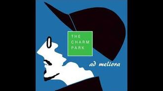 THE CHARM PARK ad meliora (Audio)