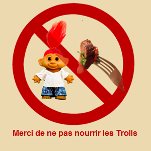 Merci de ne pas nourrir les trolls