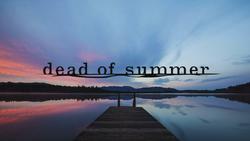 Dead of Summer logo titlecard générique