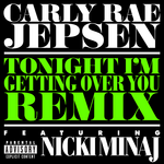 Carly-Rae-Jepsen-Tonight-Im-Getting-Over-You-Remix-featuring-Nicki-Minaj-2013