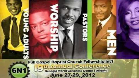 Full Gospel Baptist Church Fellowship Intl' Conference 2012