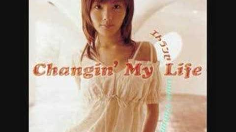 Changin' My Life - Love Chronicle