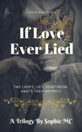 If Love Ever Lied: A Fanfic Trilogy
