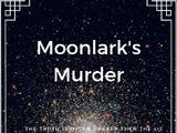 Moonlark's Murder