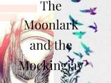 The Moonlark and The Mockingjay