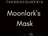 Moonlark's Mask