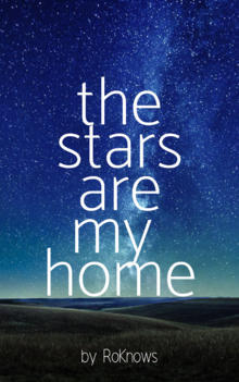 The Stars Are My Home (fanfic by RoKnows)