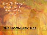 The Moonlark Has No Mercy