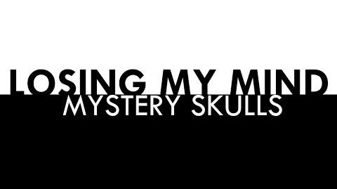 LYRICS - LOSING MY MIND by Mystery Skulls -COMPLEX EDIT-