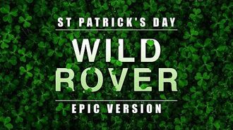 Wild Rover - St. Patricks Day Epic Version