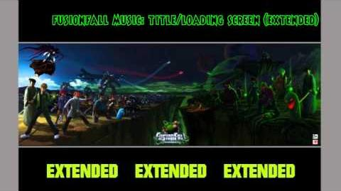 Fusionfall Music Title Loading Screen - *Extended*