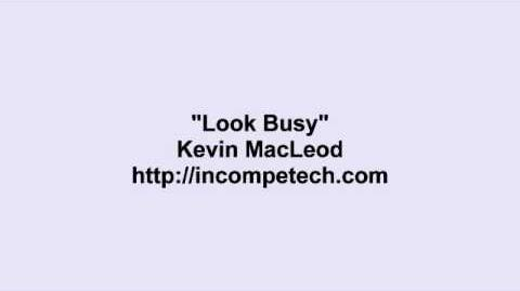 Kevin MacLeod ~ Look Busy