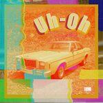 Uh-Oh (Album Cover)