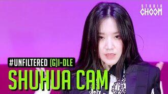 UNFILTERED CAM (G)I-DLE SHUHUA((여자)아이들 슈화) 'Oh my god' 5K BE ORIGINAL