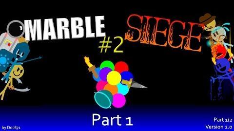 Marble Siege 2 Part 1