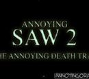 Annoying Saw 2: The Annoying Death Trap