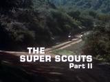 The Super Scouts, Part Ⅱ