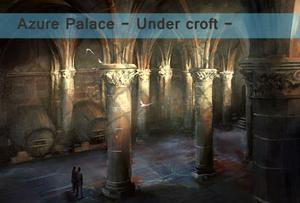 Azure Palace - Undercroft-