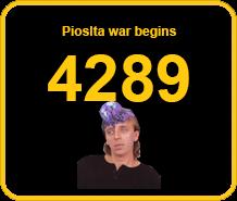 Pioslta war begins