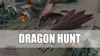 Dragon Hunt - Event - Game of Thrones Winter is Coming