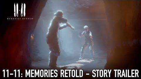 11-11 Memories Retold - PS4 Xbox1 PC - Story Trailer