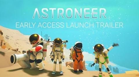 Astroneer - Early Access Launch Trailer