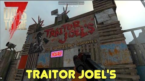 Traitor Joel's - 7 Days To Die (E140) GameSocietyPimps