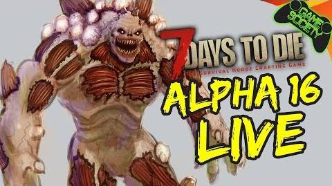 7 Days to Die Alpha 16 LIVE - Game Society