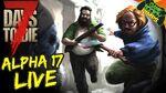 7d2d alpha 17 live day 7 gamesocietypimps