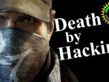 DEATH by Hacking (Watch Dogs pt. 2)