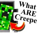 What ARE Minecraft Creepers?!?