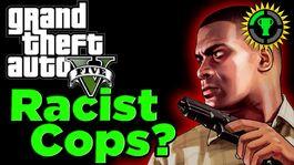 Are GTA V Cops Racist