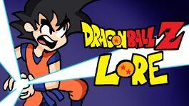 LORE - Dragon Ball Z Lore in a Minute!