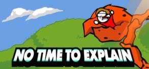 No Time to Explain Logo