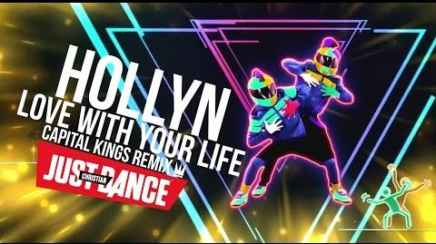 Hollyn - Love with Your Life -Capital Kings Remix- - Christian Just Dance