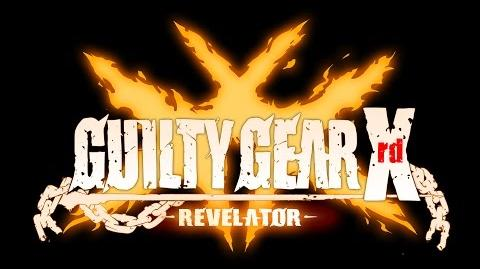 GUILTY GEAR Xrd -REVELATOR- Arcade Version Opening-0
