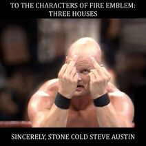 Stone Cold's message to the Characters of Fire Emblem Three Houses