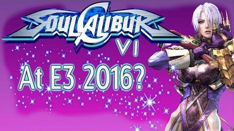 E3 2016 Wishlist - SoulCalibur VI!