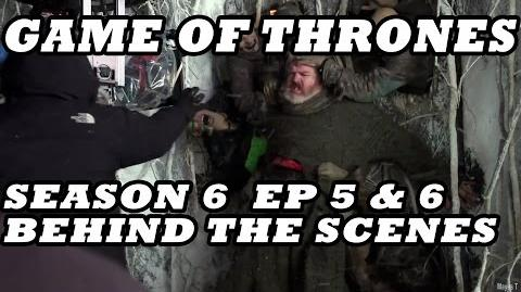 Game of Thrones Season 6 Behind The Scenes Part 3 5 Episodes 5 & 6